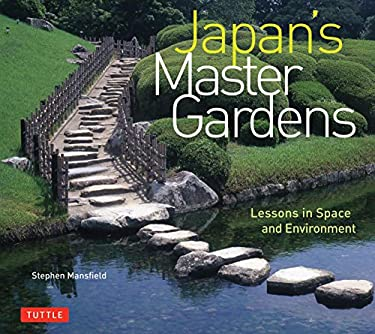 Japan's Master Gardens: Lessons in Space and Environment 9784805311288