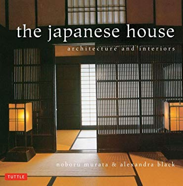 The Japanese House: Architecture and Interiors 9784805312094