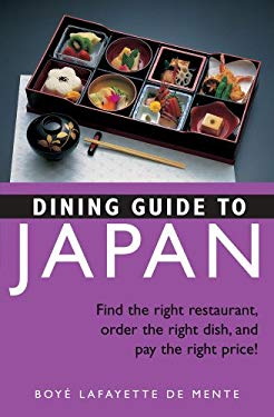 Dining Guide to Japan: Find the Right Restaurant, Order the Right Dish, and Pay the Right Price! 9784805308752