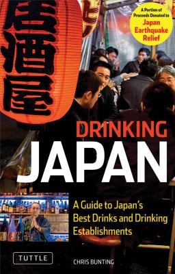 Drinking Japan: A Guide to Japan's Best Drinks and Drinking Establishments 9784805310540