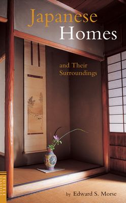 Japanese Homes and Their Surroundings 9784805308899