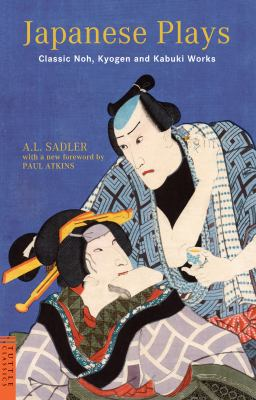 Japanese Plays: Classic Noh, Kyogen and Kabuki Works 9784805310731