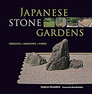 Japanese Stone Gardens: Origins, Meaning, Form 9784805310564