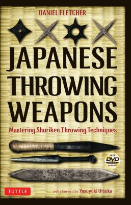 Japanese Throwing Weapons: Mastering Shuriken Throwing Techniques 9784805311011