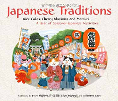 Japanese Traditions: Rice Cakes, Cherry Blossoms and Matsuri: A Year of Seasonal Japanese Festivities 9784805310892