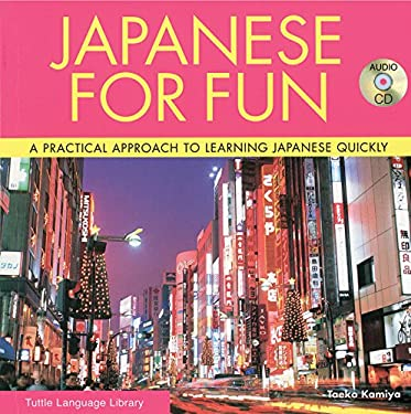 Japanese for Fun: A Practical Approach to Learning Japanese Quickly [With CD] 9784805308660