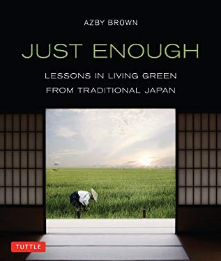 Just Enough: Lessons in Living Green from Traditional Japan 9784805312544