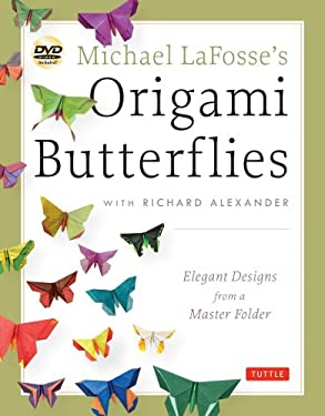 Michael Lafosse's Origami Butterflies: Innovative Designs from the Leading Paper Butterfly Artist 9784805312261