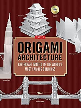 Origami Architecture: Papercraft Models of the World's Most Famous Buildings [With CDROM] 9784805311547