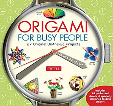 Origami for Busy People: 27 Original On-The-Go Projects 9784805311486
