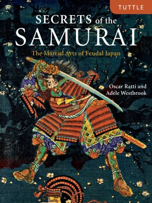 Secrets of the Samurai: The Martial Arts of Feudal Japan 9784805309605