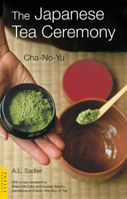 The Japanese Tea Ceremony: Cha-No-Yu 9784805309148