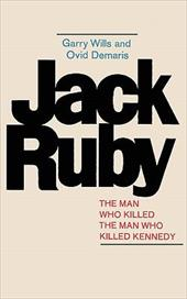 Jack Ruby: The Man Who Killed the Man Who Killed Kennedy 12878479