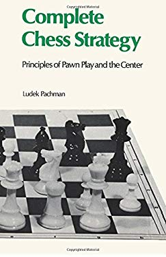 Complete Chess Strategy 2: Principles of Pawn Play and the Center 9784871874915