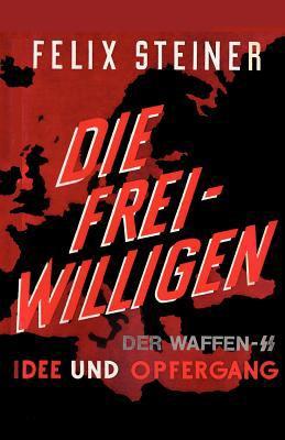 Die Freiwilligen Der Waffen - SS Idee Und Opfergang 9784871879194