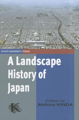 A Landscape History of Japan 9784876987924