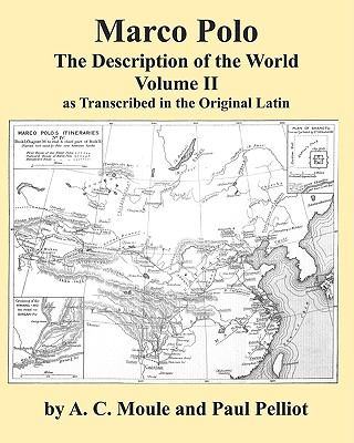 Marco Polo the Description of the World Volume 2 in Latin by A.C. Moule & Paul Pelliot