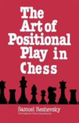 The Art of Positional Play in Chess 9784871874595