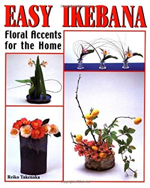 Easy Ikebana: Floral Accents for the Home 9784889960778