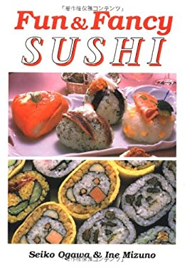 Fun & Fancy Sushi 9784889960372