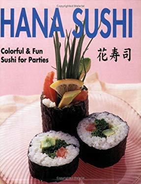Hana Sushi: Colorful & Fun Sushi for Parties 9784889961713