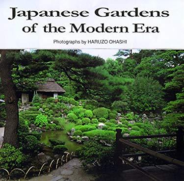 Japanese Gardens of the Modern Era 9784889960556