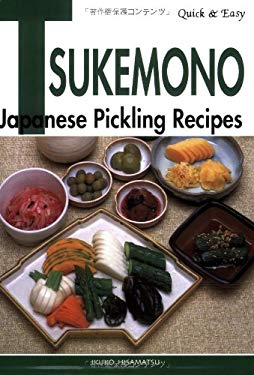 Quick & Easy Tsukemono: Japanese Pickling Recipes 9784889961812