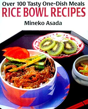Rice Bowl Recipes: Over 100 Tasty One-Dish Meals 9784889960488