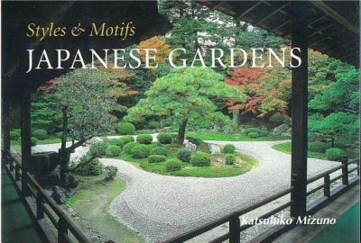 Styles and Motifs of Japanese Gardens 9784889961836