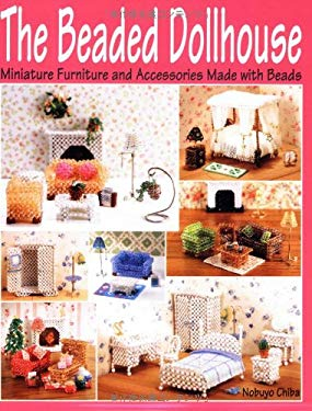 The Beaded Dollhouse: Miniature Furniture and Accessories Made with Beads 9784889962123