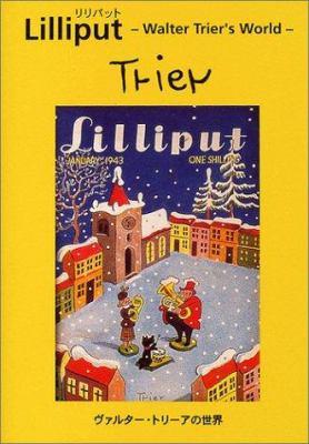 Lilliput Walter Trier's World 9784894443679