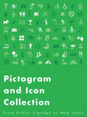 Pictogram and Icon Collection: From Public Signage to Web Icons 9784894445055
