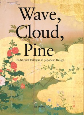 Wave, Cloud, Pine: Traditional Patterns in Japanese Design 9784894445338