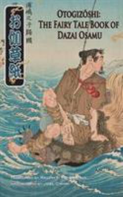 Otogizoshi: The Fairy Tale Book of Dazai Osamu 9784902075403