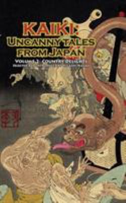 Country Delights - Kaiki: Uncanny Tales from Japan, Vol. 2 9784902075090