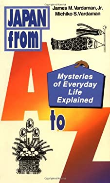 Japan from A to Z: Mysteries of Everyday Life Explained 9784900737419