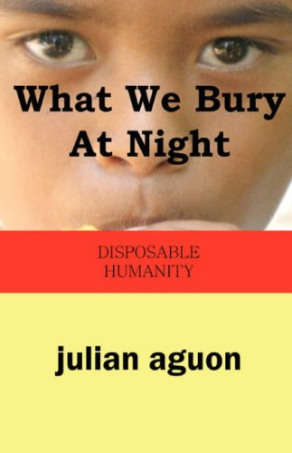 What We Bury at Night: Disposable Humanity 9784902837674