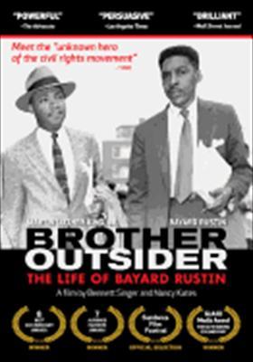 Brother Outsider: The Life of Bayard Rustin