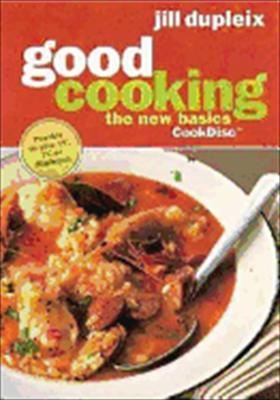 Good Cooking: New Basics with Jill Dupleix