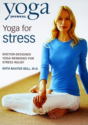 Yoga Journals: Yoga for Stress with Dr Baxter Bell