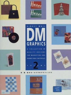 Direct Mail Graphics: A Follow-Up Ed. to Our Widely Acclaimed Collection of Direct... 9784938586928