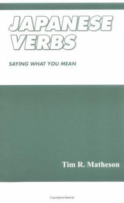 Japanese Verbs: Saying What You Mean 9784938236922