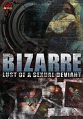 Bizarre: Lust of a Sexual Deviant