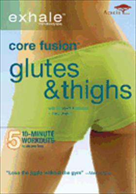 Exhale: Core Fusion / Thighs & Glutes
