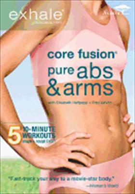 Exhale: Core Fusion / Pure ABS & Arms