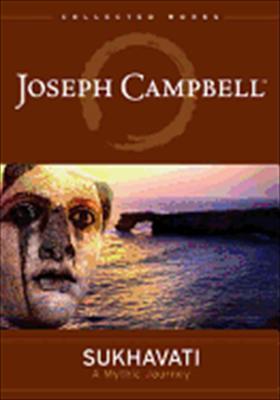 Joseph Campbell: Sukhavati, a Mythic Journey 0054961906390