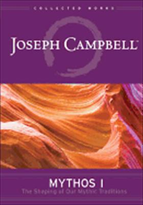 Joseph Campbell: Mythos I - Shaping of Our Mythic Tradition