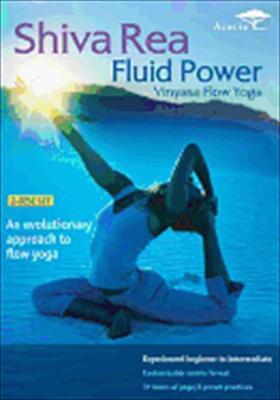 Shiva Rea: Fluid Power Vinyasa Flow Yoga