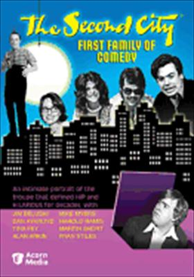 The Second City: First Family of Comedy