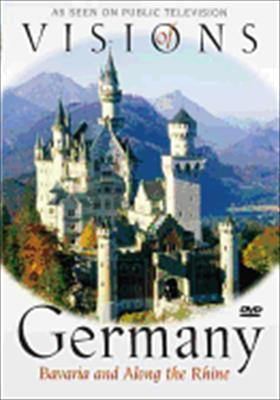 Visions of Germany: Bavaria and Along the Rhine